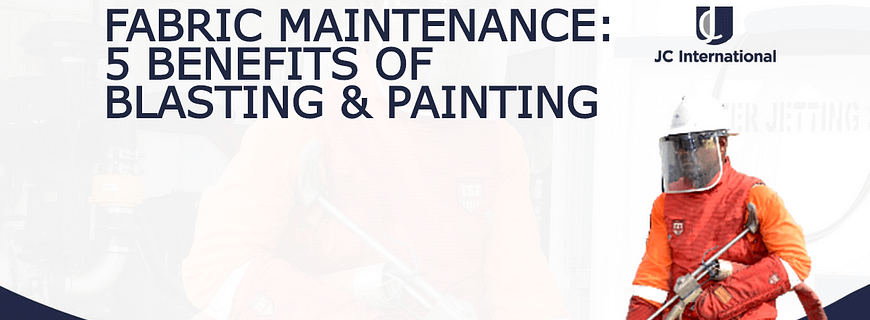 Fabric Maintenance: 5 Benefits of Blasting and Painting